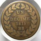 Photo numismatique  Monnaies Monnaies Françaises 1ère Restauration Décime LOUIS XVIII, Un décime. 1815.BB, point après décime et 18155, G.196d TB à TTB