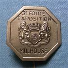 Photo numismatique  Monnaies Insignes Mulhouse Epinglette MULHOUSE Foire exposition de 1938, �pinglette, �tat neuf, plusieurs exemplaires disponibles !!