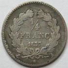 Photo numismatique  Monnaies Monnaies Françaises Louis Philippe 1/4 de Franc LOUIS PHILIPPE, 1/4 de franc 1837 A Paris, G.355 TB+