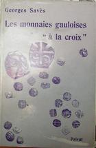 Photo numismatique  Librairie Livres d'occasion Monnaies Gauloises Monnaies à la croix Les monnaies gauloises