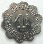 Photo numismatique  Monnaies Monnaies de nécéssité Charlieu (Loire) 1 Franc CHARLIEU (LOIRE), 1 franc, La Forézienne, coopérative civile, E.15.5 SUPERBE+