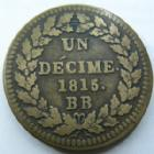 Photo numismatique  Monnaies Monnaies Françaises 1ère Restauration Décime LOUIS XVIII, Un décime 1815 BB Strasbourg, point après décime et 1815, G.196c TTB